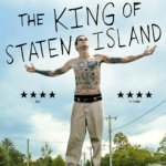 The king of staten island J. APATOW