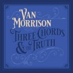 VAN MORRISON – Three chords and the truths